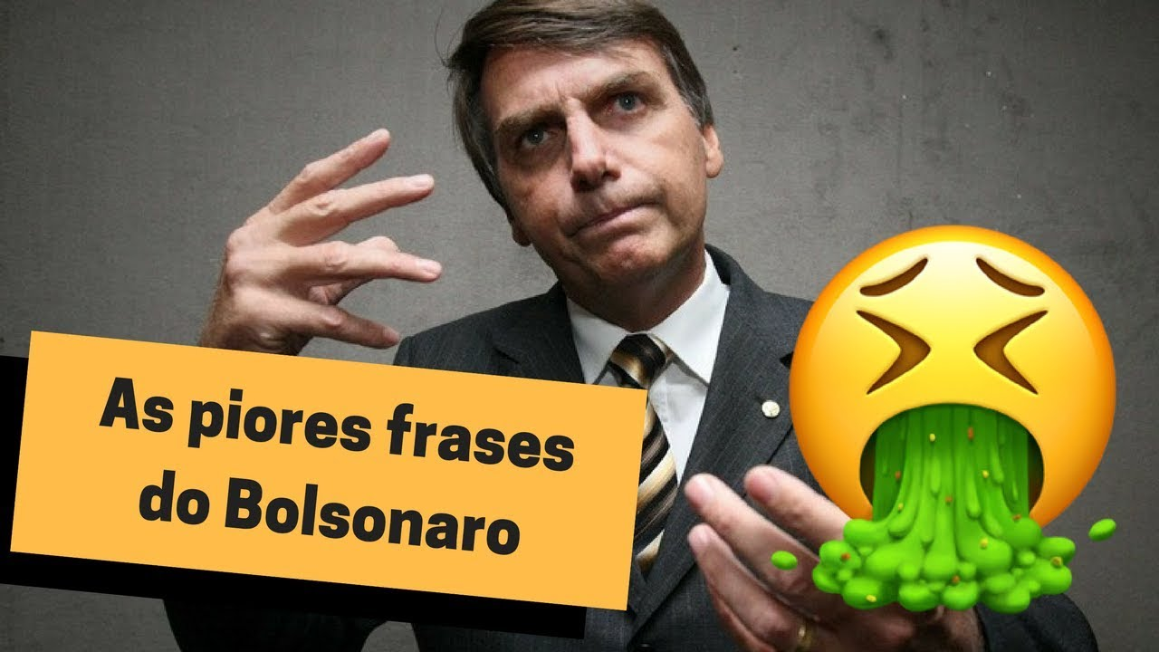 Do And Frases: AS PIORES FRASES DO BOLSONARO │ HENRY BUGALHO