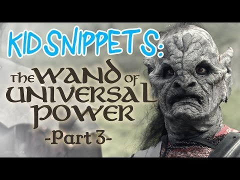"Kid Snippets: ""The Wand of Universal Power: Part 3"" (Imagined by Kids)"