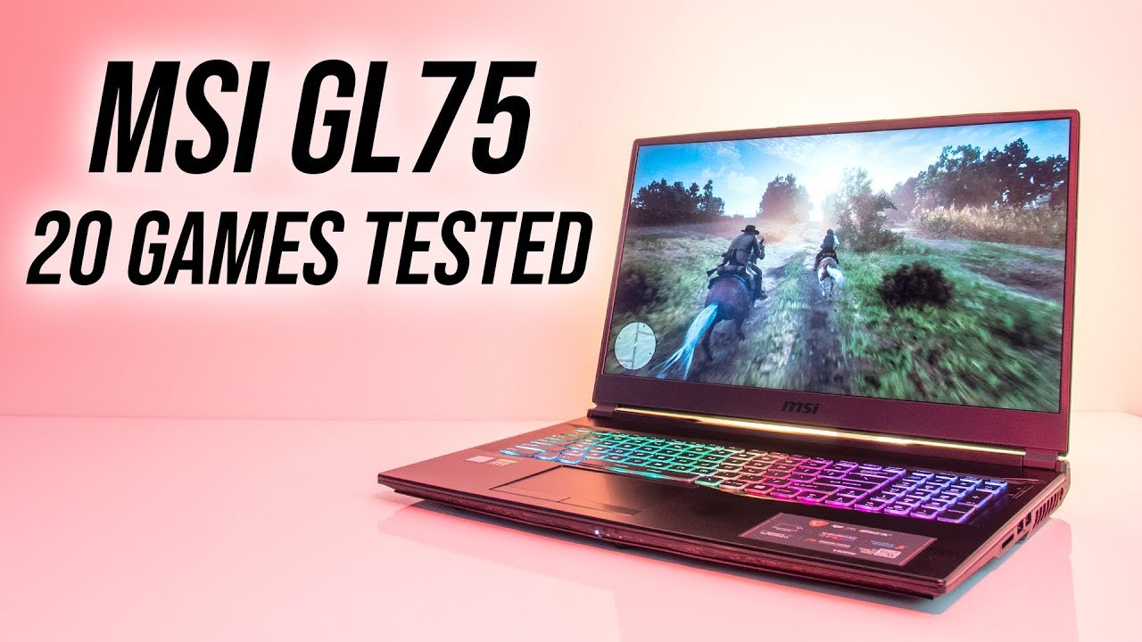 MSI GL75 Gaming Laptop Benchmarks - 20 Games Tested on RTX 2060!