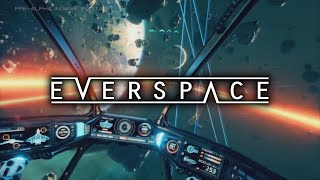 EVERSPACE - GAMEPLAY AND INFORMATION