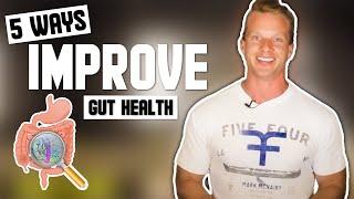 5 Ways To Fix Bad Digestion & Poor Gut Health