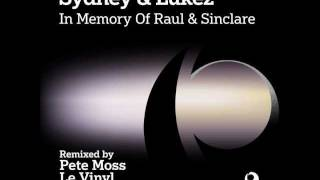 Sydney & Lukez - In Memory Of Raul & Sinclare (Le Vinyl Mix)