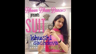 Suit | Dhoom Dham Dance Choreography | Khushi Sachdeva