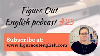 Figure Out English Podcast 23 How to quickly prepare your English for Travel