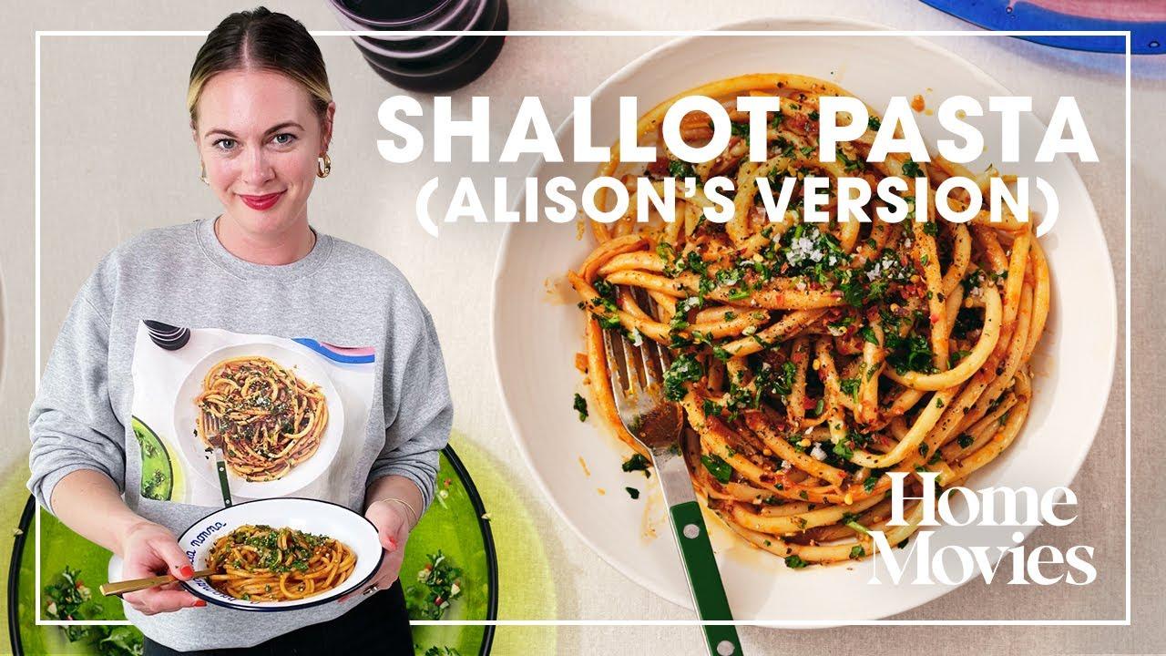 Shallot Pasta (Alison's Version) | Home Movies with Alison Roman
