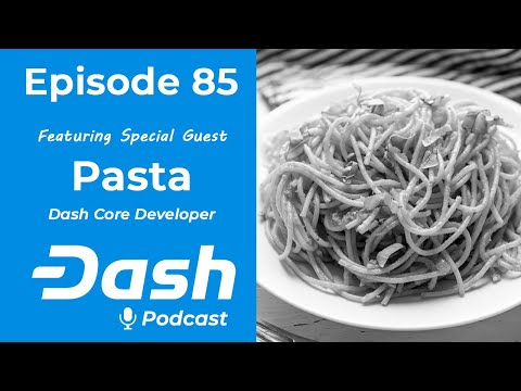 Dash Podcast 85 - Feat. Pasta Dash Core Developer & Co-Founder of Dash Boost