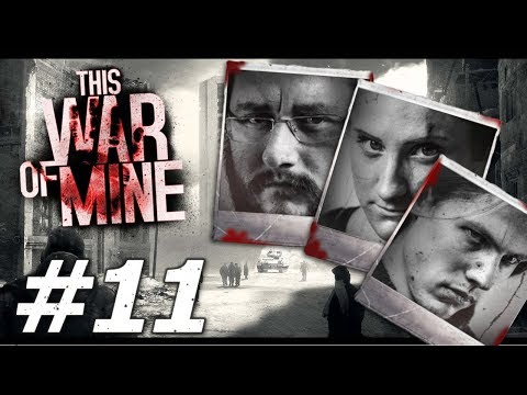 This War of Mine: Ruthless Renegades - Part 11