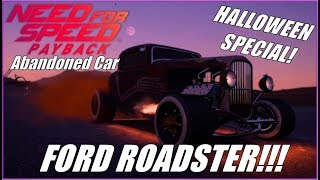 Need for Speed Payback Halloween Abandoned Ford Roadster!