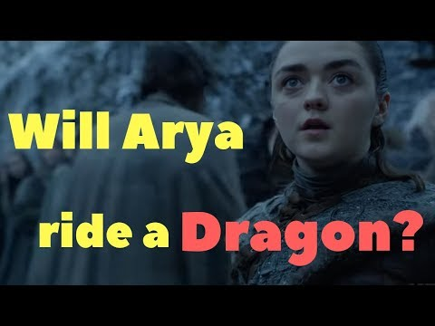 Will Arya ride a dragon?