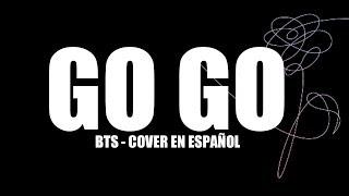 Video BTS - GO GO (Cover español) download MP3, 3GP, MP4, WEBM, AVI, FLV Agustus 2018
