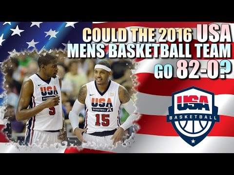 Could The 2016 USA MENS BASKETBALL TEAM go 82-0?