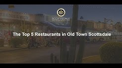 The Top 5 Restaurants in Old Town Scottsdale