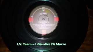 J.V. Team – I Giardini Di Marzo - Very Nice & Rare Progressive Trance -