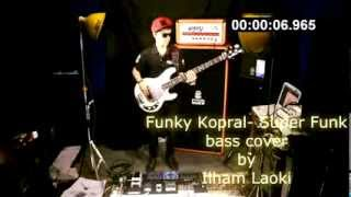 Ilham Laoki Funky Kopral - Super Funk Bass cover