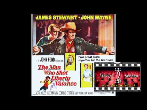 Story 2 Screen Movie Review 90: The Man Who Shot Liberty Valance (1962)