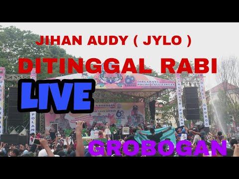 #TRENDING LIVE DITINGGAL RABI-JIHAN AUDY (JYLO) SIMPANG 5 GROBOGAN 2017