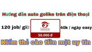 Hướng dẫn auto golike miễn phí trên điện thoại - kiếm tiền online 2019
