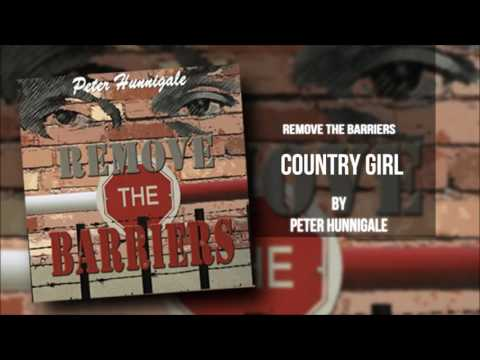 Peter Hunnigale - Country Girl (Remove The Barrriers)