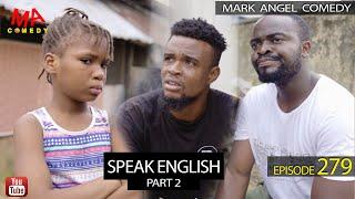 SPEAK ENGLISH Part 2 (Mark Angel Comedy) (Episode 279)