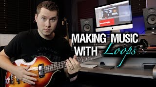 Making Music with LOOPS