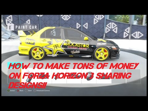 How to make TONS of money FAST on Forza Horizon 3 from sharing Designs & Paint jobs - Hints/Tips