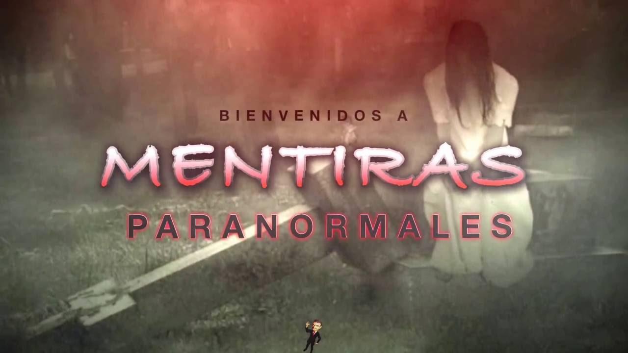 Bienvenidos a Mentiras Paranormales