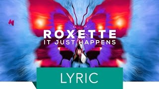 Roxette - It Just Happens (Official Lyric Video)