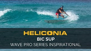Why We Surf | BIC SUP Wave Pro Series Inspirational