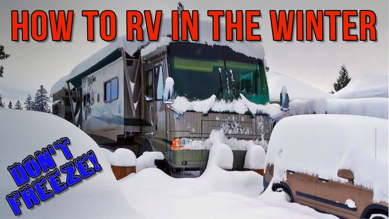 how to rv in the winter youtube