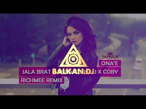 Jala Brat x Buba Corelli x Coby - Ona'e (RichMee Remix)