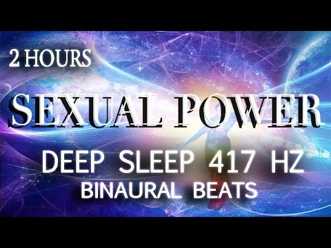 SEXUAL POWER - 417 HZ BINAURAL BEATS DEEP SLEEP WATER SOUND