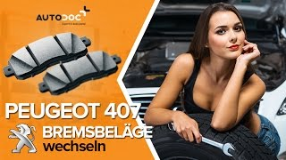 Wie PEUGEOT 407 (6D_) Bremsklötze auswechseln - Tutorial