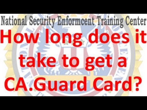 How long does it take to get a California Security Guard ...