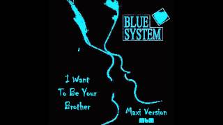 Blue System I Want To Be Your Brother Maxi Version Mixed By Manaev