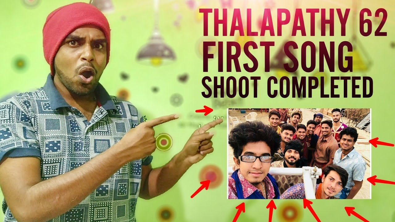 Thalapathy 62 First Song Shoot Is Completed Next Schedule Will Be In Kolkata For A Fight Scene