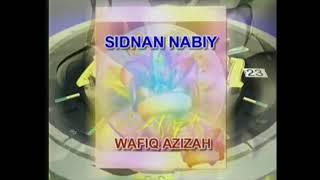 Sidnan Nabi - Wafiq Azizah