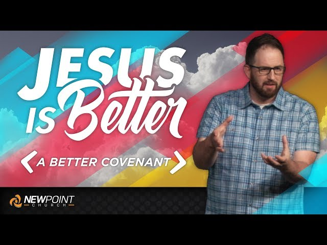 A Better Covenant  | Jesus is Better [ New Point Church ]