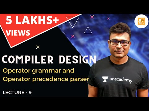 Compiler Design Lecture 9 -- Operator grammar and Operator precedence parser