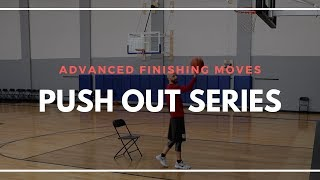 ADVANCED FINISHING MOVES | Push Out Series