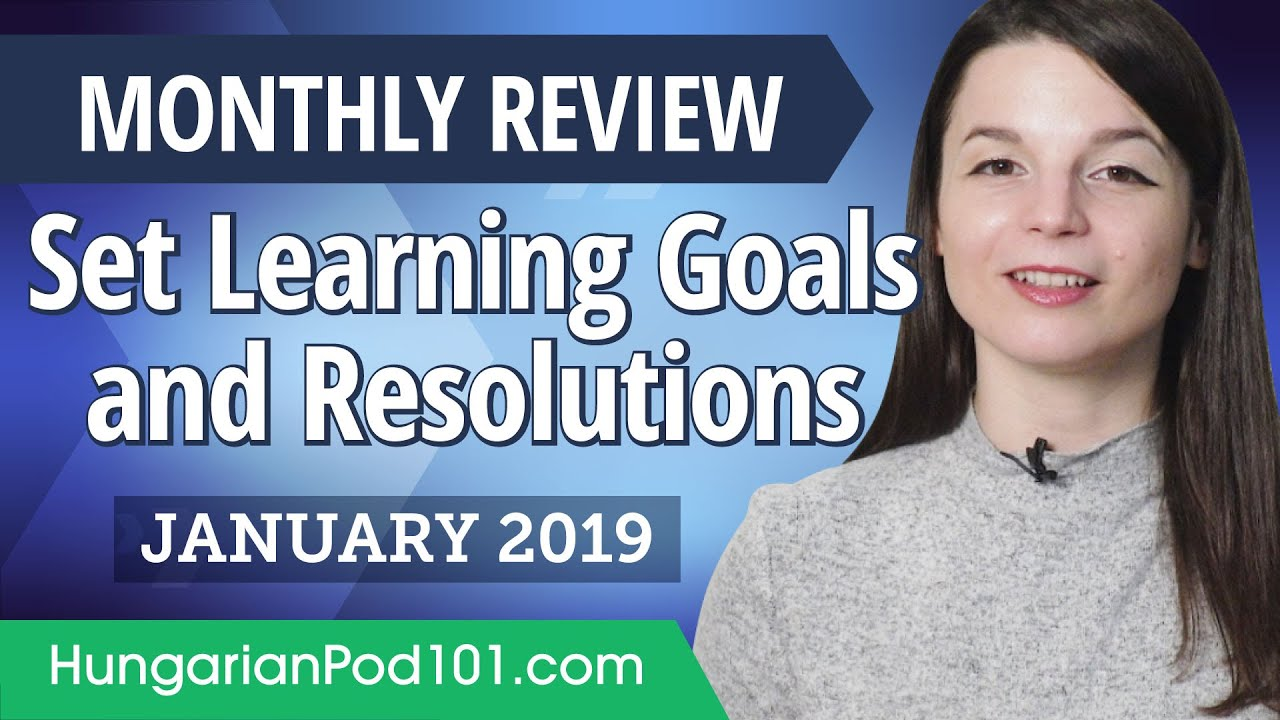 How to set achievable Hungarian goals and resolutions? | Hungarian January Review