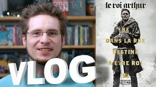 Vlog - Le Roi Arthur - La Légende d'Excalibur