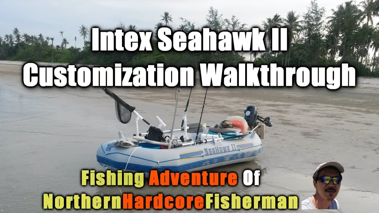 Intex seahawk ii inflatable boat customization walkthrough for Seahawk fishing boat