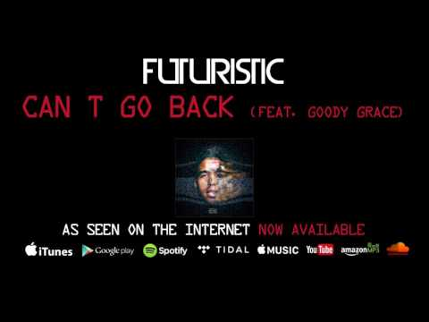 Futuristic - Can't Go Back feat. Goody Grace (Official Audio)