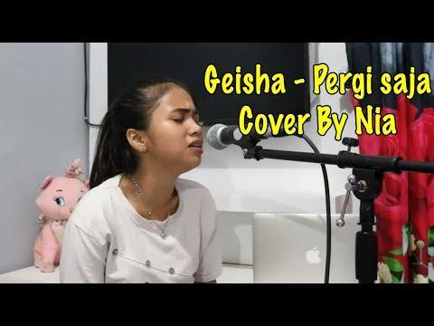 GEISHA - PERGI SAJA | COVER BY NIA