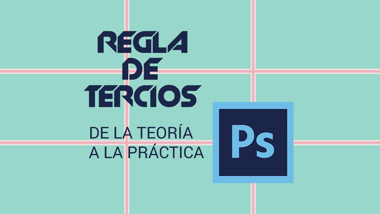 Regla de tercios con Photoshop - De la teoría a la práctica - YouTube
