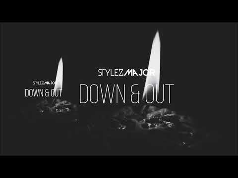 Stylez Major- Down & Out [Official Audio]