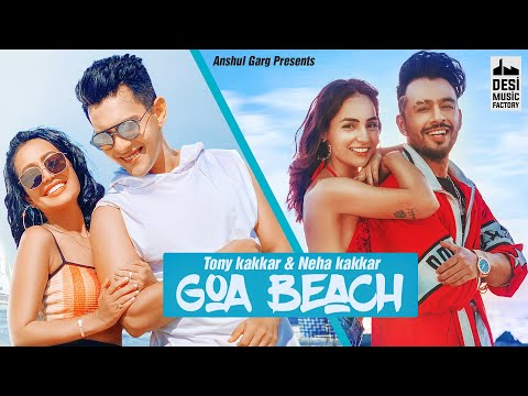 GOA BEACH - Tony Kakkar & Neha Kakkar | Aditya Narayan | Kat | Anshul Garg | Latest Hindi Song 2020