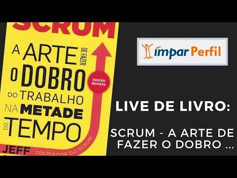live-de-livros---scrum-a-arte-de-fazer-o-dobro-de-trabalho-na-metade-do-tempo