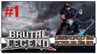Brutal Legends - Parte 1 - Legendado em PT-BR [1080P]