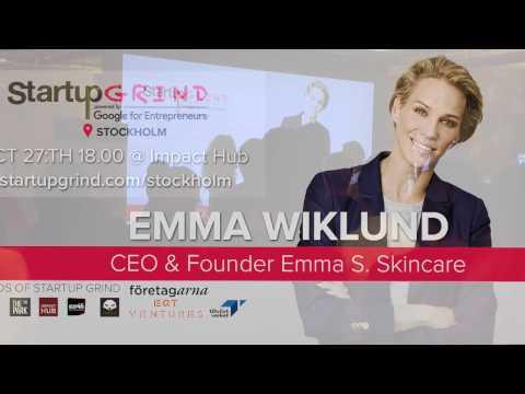 See Emma Wiklund (Emma S  Skincare) at Startup Grind Stockholm